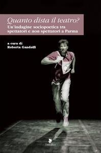 Quanto dista il teatro? Un'indagine sociopoetica tra spettatori e non spettatori a Parma