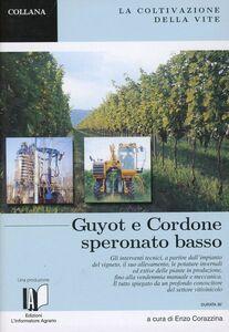 La coltivazione della vite. Guyot e Cordone Speronato basso. DVD