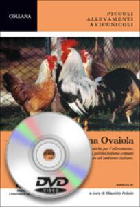 Razze rustiche e locali. La gallina ovaiola. Con DVD