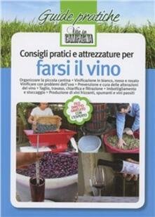 Writersfactory.it Consigli pratici e attrezzature per farsi il vino Image