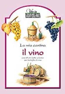 La mia cantina. Il vino.pdf