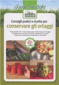 Consigli pratici e ricette per conservare gli ortaggi