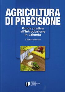 Agricoltura di precisione. Guida pratica all'introduzione in azienda