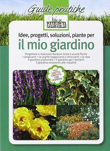 Idee, progetti, soluzioni, piante per il mio giardino