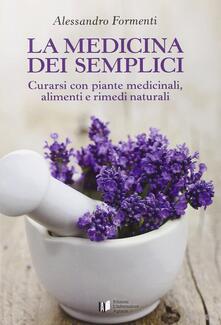 La medicina dei semplici. Curarsi con piante medicinali, alimenti e rimedi naturali.pdf