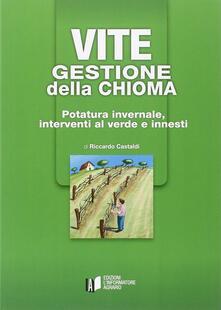 Vite. Gestione della chioma. Potatura invernale, interventi al verde e innesti.pdf