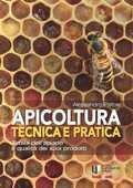 Libro Apicoltura tecnica e pratica. Tutela dell'apiario e qualità dei suoi prodotti. Con Contenuto digitale per accesso on line Alessandro Pistoia