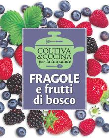 Listadelpopolo.it Fragole e frutti di bosco Image