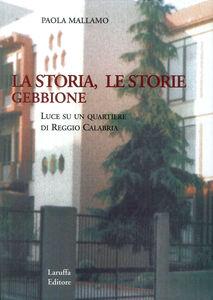 Gebbione. La storia, le storie. Luce su un quartiere di Reggio Calabria