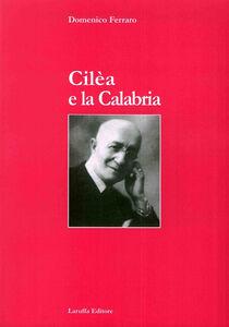 Cilèa e la Calabria