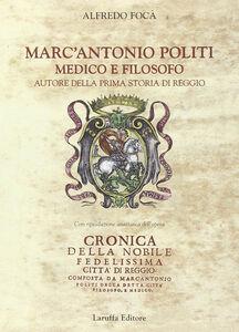 Marc'Antonio Politi medico e filosofo autore della prima storia di Reggio