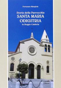 Storia della parrocchia «Santa Maria Odigitria» in Reggio Calabria