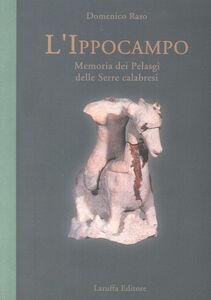 L' ippocampo. Memoria dei pelasgi delle serre calabresi