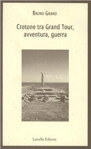 Crotone tra Grand tour, avventura, guerra