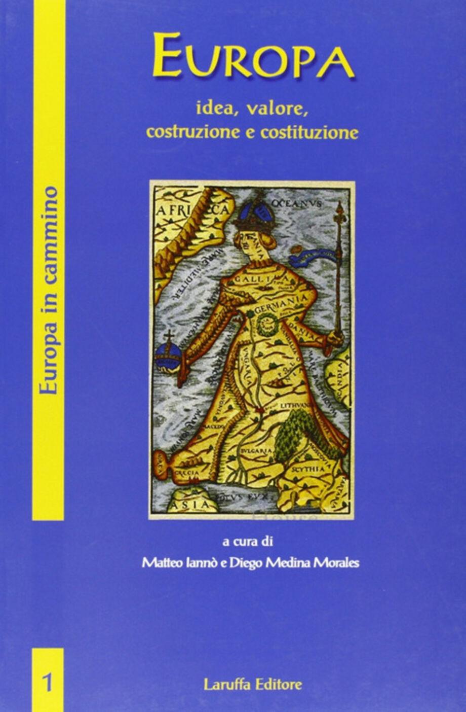Europa. Idea, valore, costruzione e costituzione