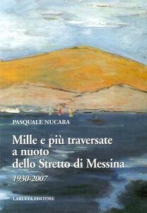 Mille e più traversate a nuoto dello Stretto di Messina 1930-2007