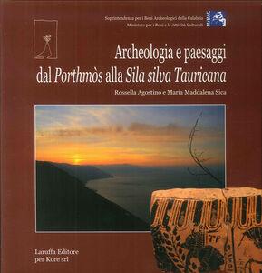 Archeologia e paesaggi. Dal Porthmòs alla Sila silva Tauricana
