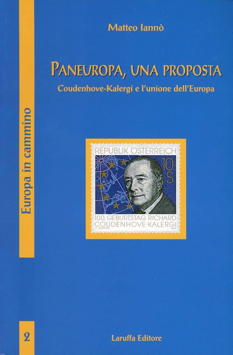 Paneuropa una proposta. Coudenhove-Kalergi e l'unione dell'Europa