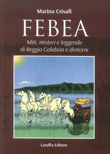 Febea. Miti, misteri e leggende di Reggio Calabria e dintorni