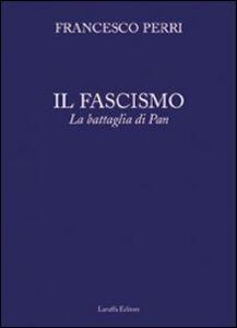 Il fascismo. La battaglia di Pan