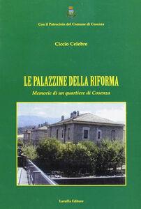 Le palazzine della riforma. Memorie di un quartiere di Cosenza