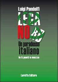 Lega Nord. Un paradosso italiano in 5 punti e mezzo
