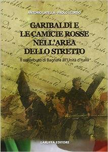 Garibaldi e le camicie rosse. Il contributo di Bagnara all'unità d'Italia