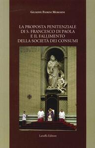 La proposta penitenziale di s. Francesco di Paola e il fallimento della società dei consumi