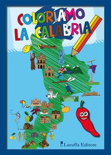 Voluntariadobaleares2014.es Coloriamo la Calabria. Ediz. illustrata Image
