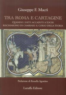 Tra Roma e Cartagine. Quando i fatti accaduti a Locri rischiarono di cambiare il corso della storia.pdf