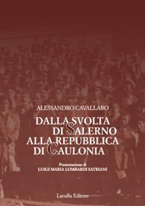 Libro Dalla svolta di Salerno alla Repubblica di Caulonia Alessandro Cavallaro