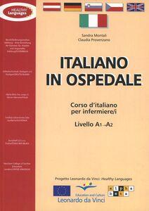 Italiano in ospedale. Corso d'italiano per infermieri. Livello A1-A2. Libro per lo studente