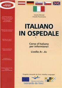 Italiano in ospedale. Corso d'italiano per infermieri. Livello A1-A2. Guida per l'insegnante