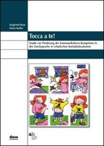 Tocca a te! Studie zur Förderung der kommunikativen Kompetenz in der Zweitsprache in schulischen Kontaktsituation