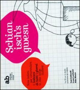 Schian isch's gwesn. Nove lezioni per comprendere il tedesco di tutti i giorni in Alto Adige Südtirol. 3 CD Audio