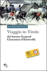 Viaggio in Tirolo del barone Chavannes d'Entreville