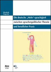 Die deutsche «Mehr»-sprachigkeit zwischen sprachenpolitischer Theorie und beruflicher Praxis