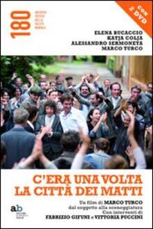 Librisulladiversita.it C'era una volta la città dei matti. Un film di Marco Turco, dal soggetto alla sceneggiatura. Con DVD Image