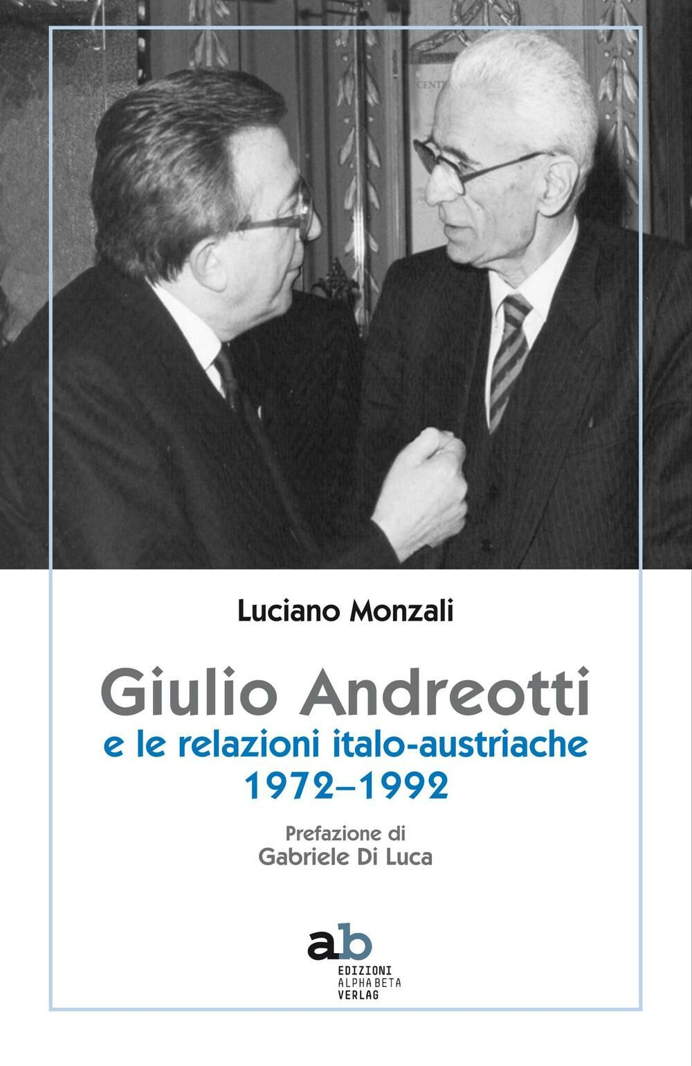 Giulio Andreotti e le relazioni italo-austriache 1972-1992