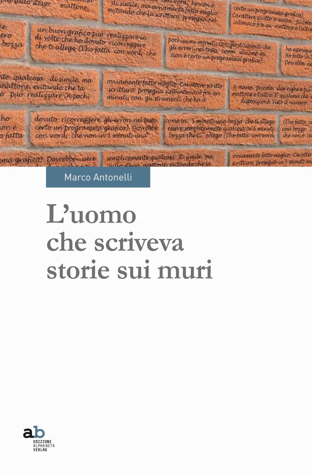 L' uomo che scriveva storie sui muri