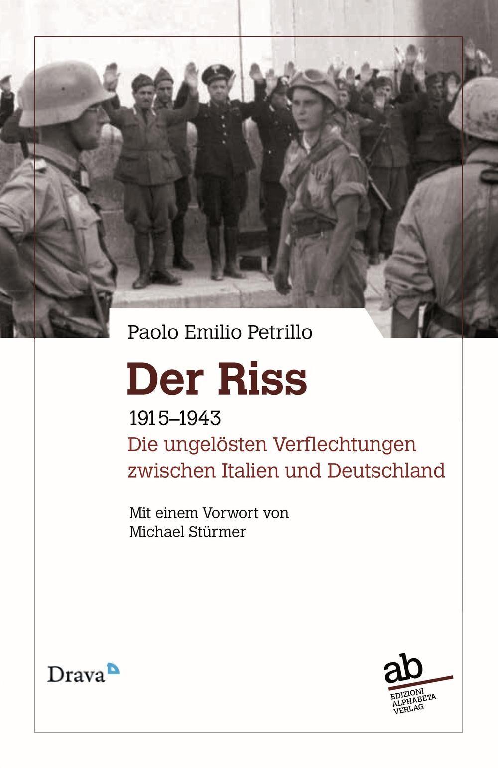 Der Riss. 1915-1943. Die ungelösten Verflechtungen zwischen Italien und Deutschland