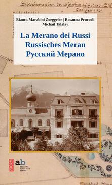 La Merano dei russi. Ediz. italiana, tedesca e russa.pdf