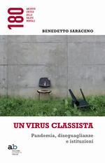 Un virus classista. Pandemia, diseguaglianze e istituzioni