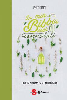 La mia bibbia degli oli essenziali. La guida più completa allaromaterapia.pdf