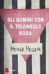 Gli uomini con il triangolo rosa - Heinz Heger - copertina