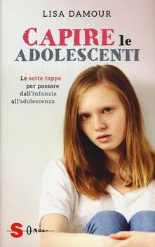 Capire le adolescenti. Le sette tappe per passare dallinfanzia alladolescenza.pdf