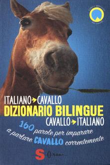Voluntariadobaleares2014.es Dizionario bilingue italiano-cavallo, cavallo-italiano. 160 parole per imparare a parlare cavallo correntemente Image
