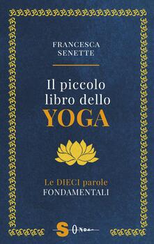 Il piccolo libro dello yoga. Le dieci parole fondamentali.pdf