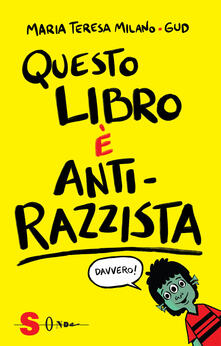 Questo libro è anti-razzista - Maria Teresa Milano - copertina
