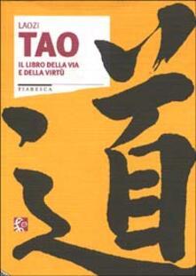 Daddyswing.es Tao. Il libro della via e della virtù Image